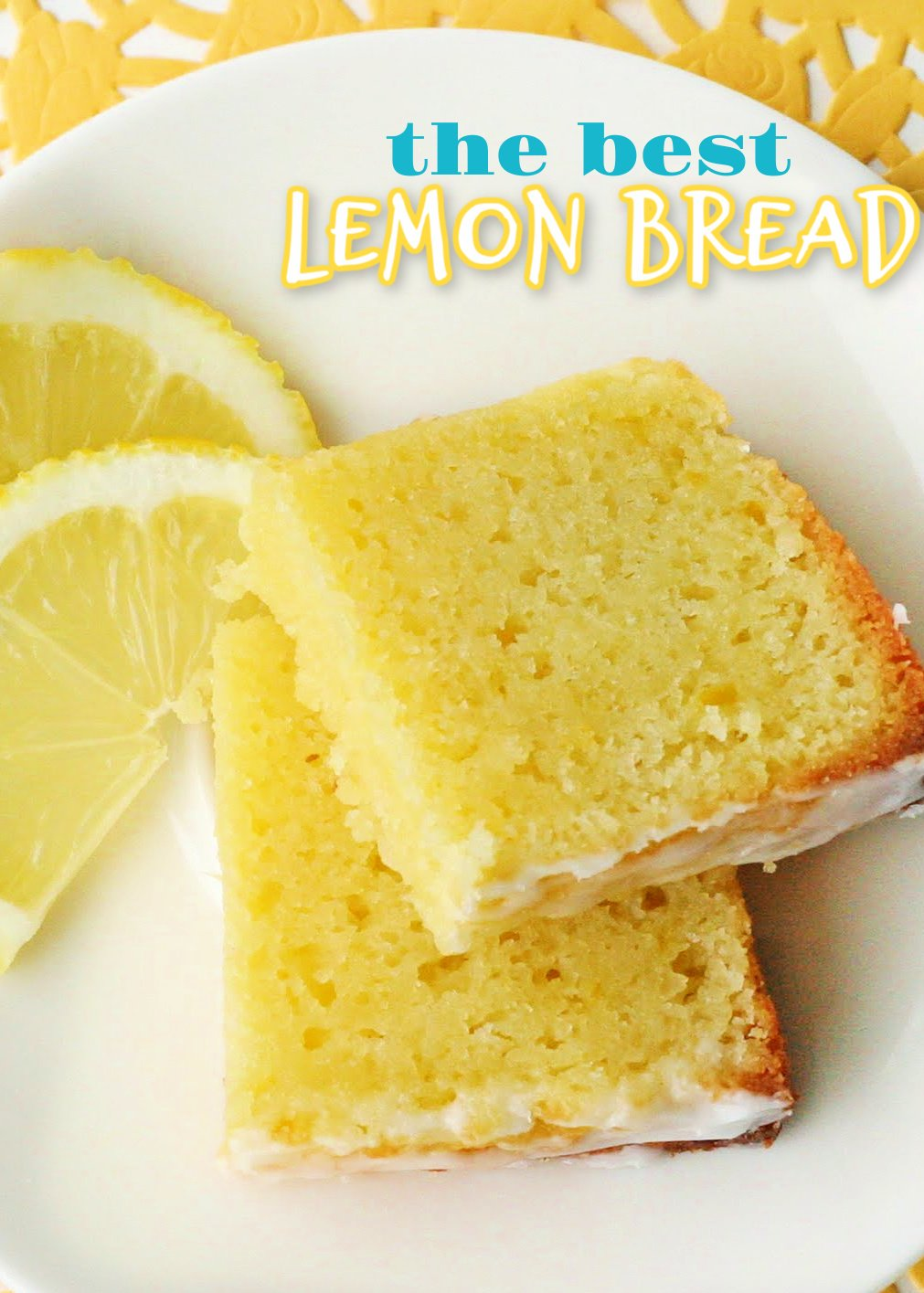 best lemon bread on white plate with text overlay