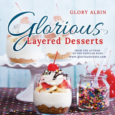 Glorious Layered Desserts (available on Amazon) - glorioustreats.com