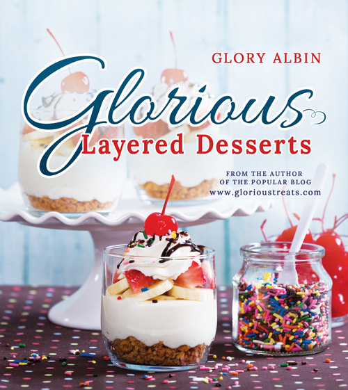 Glorious Layered Desserts Cookbook - Available for pre-order on Amazon