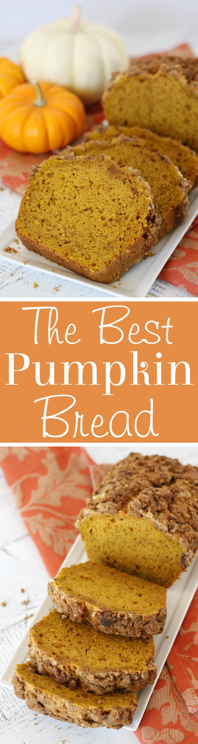 Simply the BEST Pumpkin Bread Recipe!